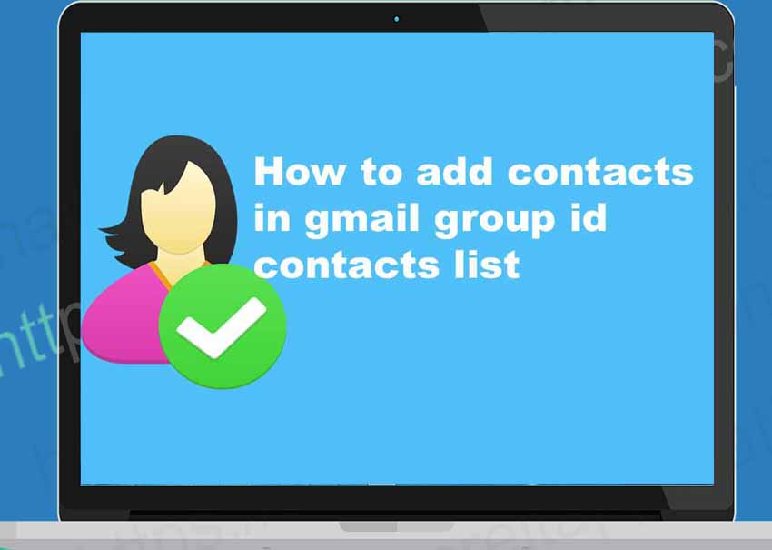 How-to-add-contacts-in-gmail-group-id-contacts-list-gmail2