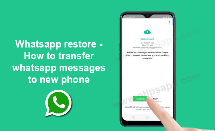 Whatsapp restore - How to transfer whatsapp messages to new phone