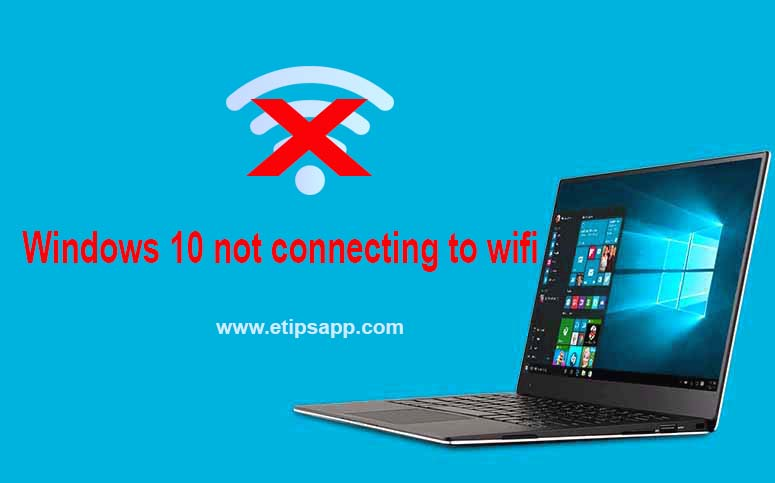 Windows 10 not connecting to wifi | Tips App